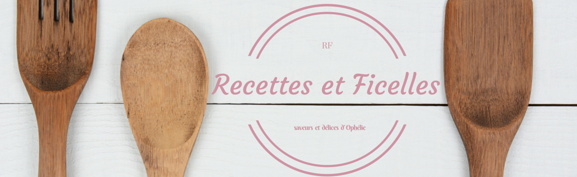 Recettes et Ficelles